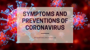 Symptoms and Preventions of Coronavirus